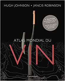 L'Atlas mondial du vin de Hugh Johnson et Jancis Robinson